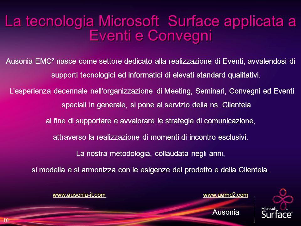 16 Ausonia EMC² nasce come settore dedicato alla realizzazione di Eventi, avvalendosi di supporti tecnologici ed informatici di elevati standard quali