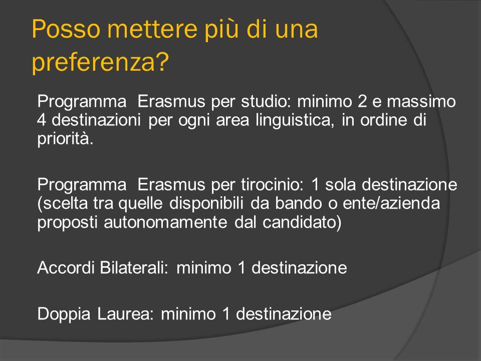 Posso mettere più di una preferenza? Programma Erasmus per studio: minimo 2 e massimo 4 destinazioni per ogni area linguistica, in ordine di priorità.