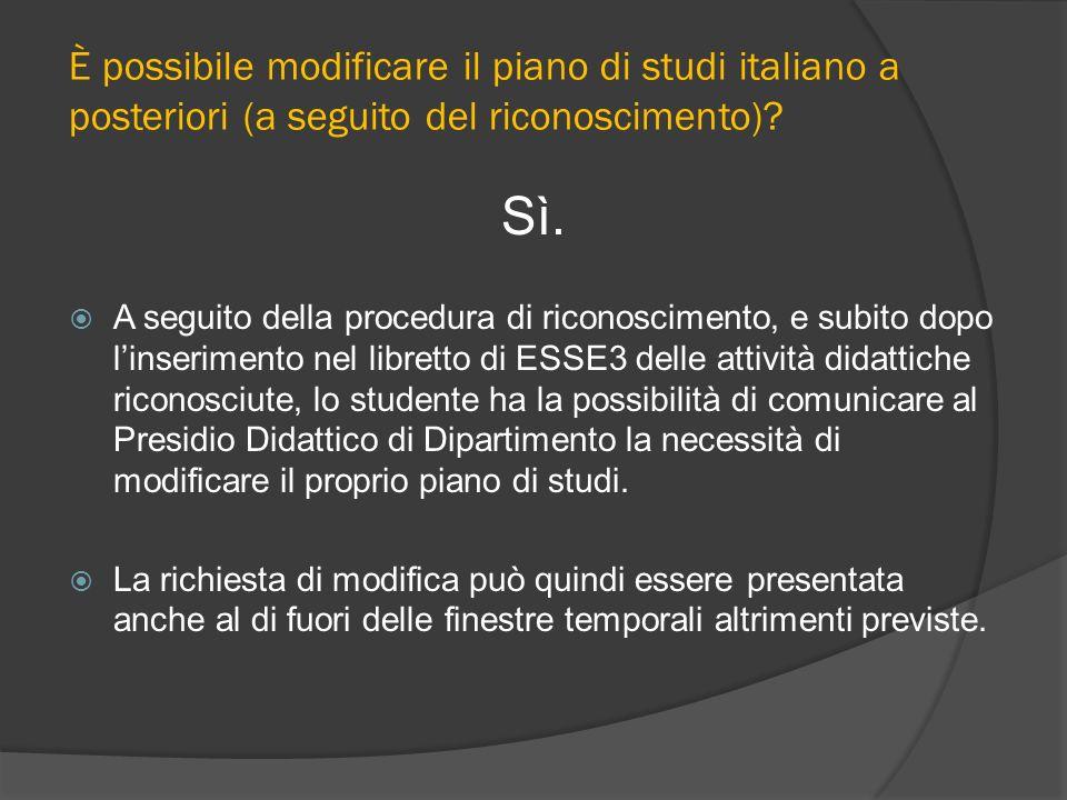 È possibile modificare il piano di studi italiano a posteriori (a seguito del riconoscimento)? Sì. A seguito della procedura di riconoscimento, e subi