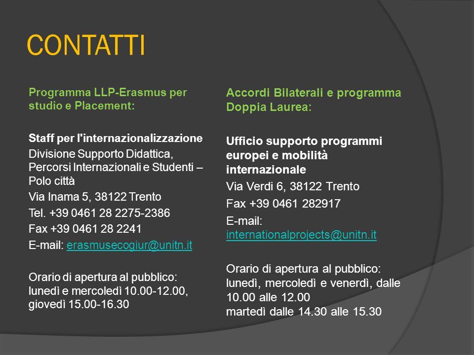 CONTATTI Programma LLP-Erasmus per studio e Placement: Staff per l'internazionalizzazione Divisione Supporto Didattica, Percorsi Internazionali e Stud