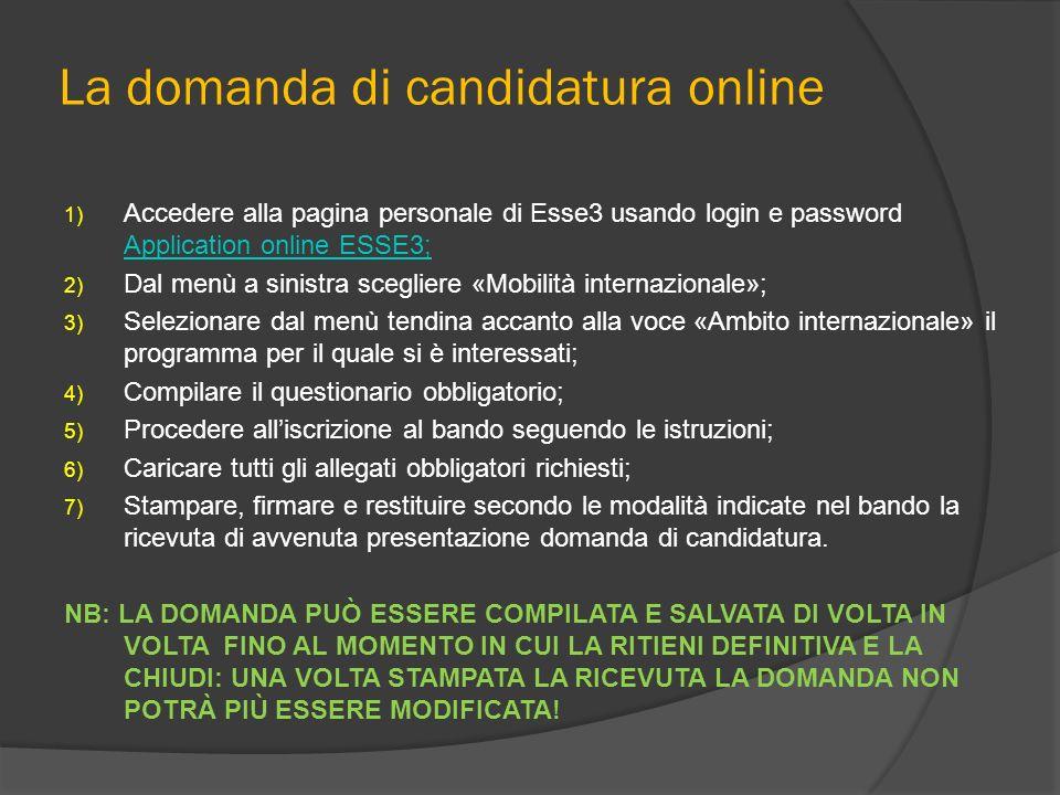 La domanda di candidatura online 1) Accedere alla pagina personale di Esse3 usando login e password Application online ESSE3; Application online ESSE3
