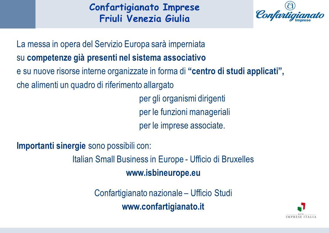 Confartigianato Imprese Friuli Venezia Giulia La messa in opera del Servizio Europa sarà imperniata su competenze già presenti nel sistema associativo