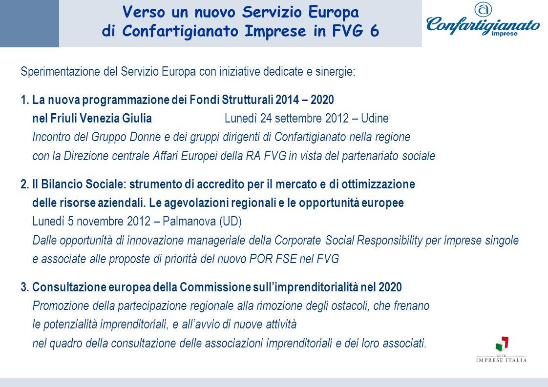 Verso un nuovo Servizio Europa di Confartigianato Imprese in FVG 6 Sperimentazione del Servizio Europa con iniziative dedicate e sinergie: 1. La nuova