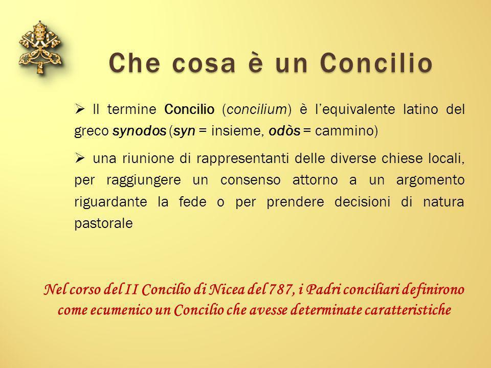 Che cosa è un Concilio Che cosa è un Concilio Il termine Concilio (concilium) è lequivalente latino del greco synodos (syn = insieme, odòs = cammino)
