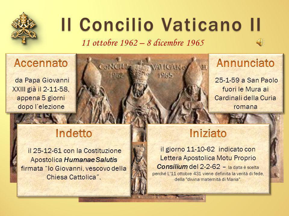 Il Concilio Vaticano II 11 ottobre 1962 – 8 dicembre 1965
