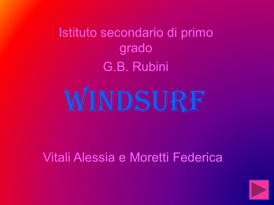 Windsurf Istituto secondario di primo grado G.B. Rubini Vitali Alessia e Moretti Federica