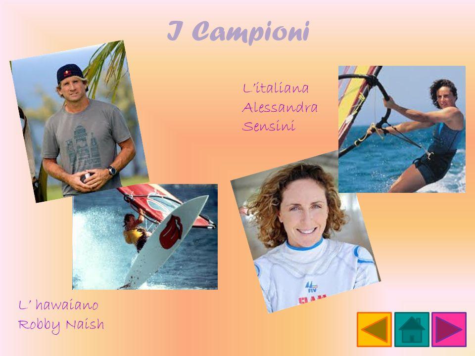 I Campioni Litaliana Alessandra Sensini L hawaiano Robby Naish