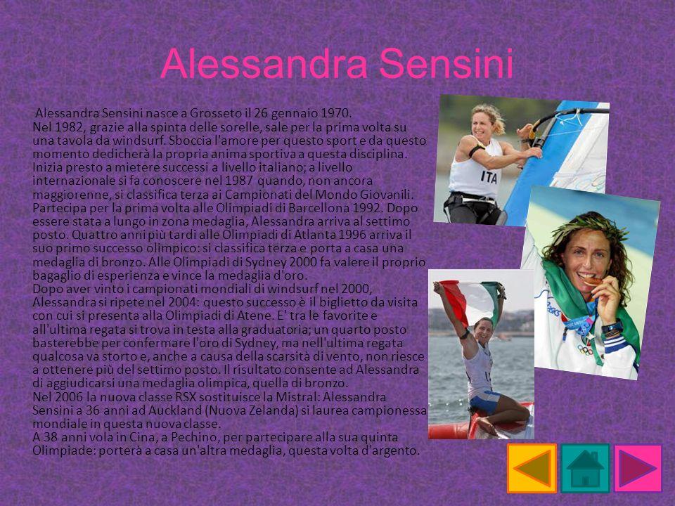 Alessandra Sensini Alessandra Sensini nasce a Grosseto il 26 gennaio 1970. Nel 1982, grazie alla spinta delle sorelle, sale per la prima volta su una