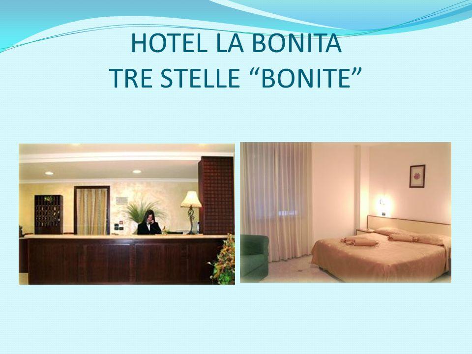HOTEL LA BONITA TRE STELLE BONITE
