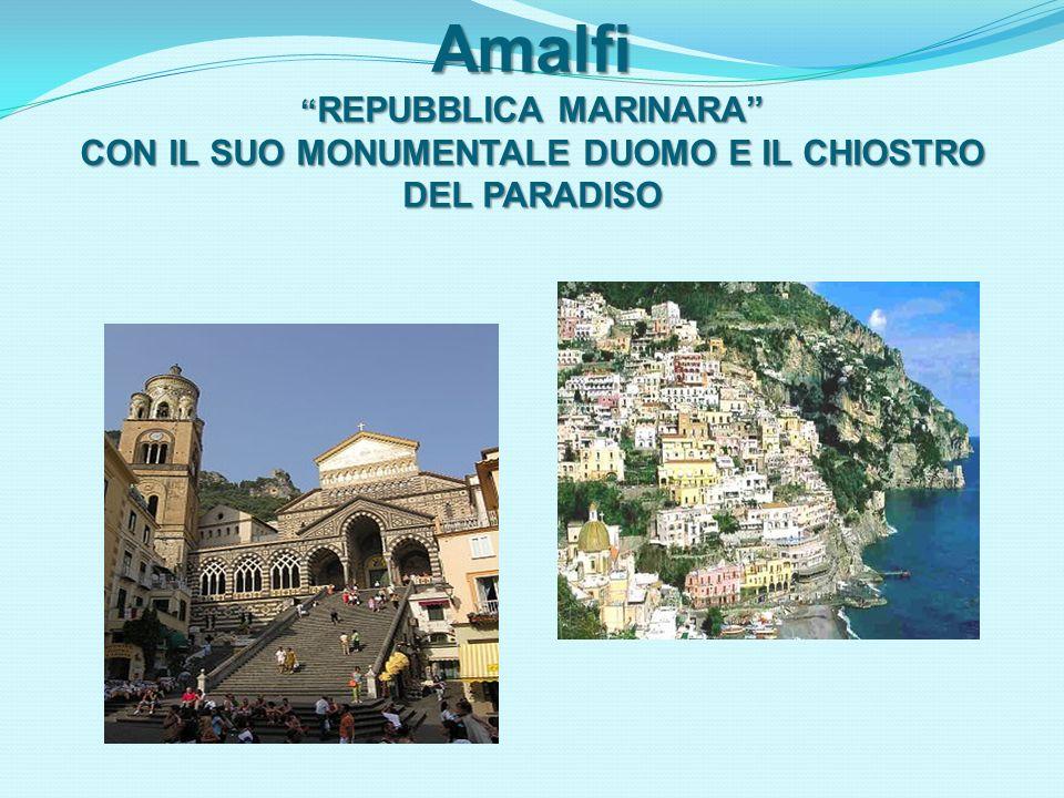 Amalfi REPUBBLICA MARINARA CON IL SUO MONUMENTALE DUOMO E IL CHIOSTRO DEL PARADISO