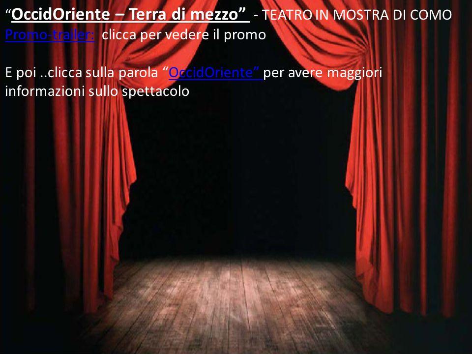 L ultima notte di Antigone- TEATRO IN MOSTRA DI COMO Promo-trailerPromo-trailer: clicca per vedere il promo Clicca sulla parola ANTIGONE per avere maggiori informazioniANTIGONE