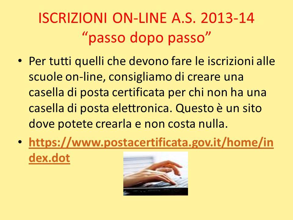 ISCRIZIONI ON-LINE A.S. 2013-14 passo dopo passo Per tutti quelli che devono fare le iscrizioni alle scuole on-line, consigliamo di creare una casella