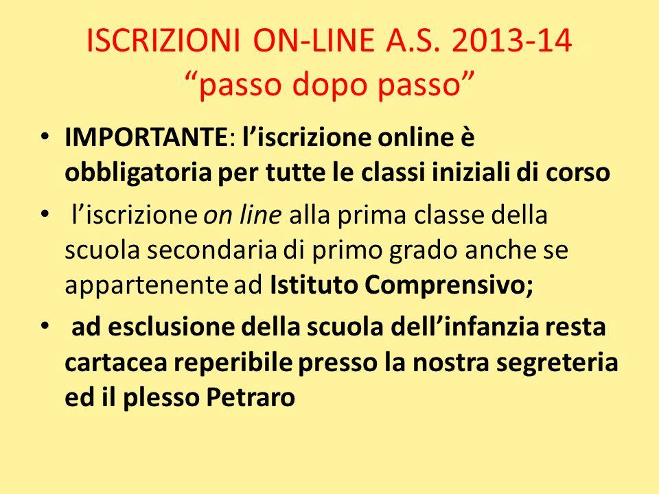 ISCRIZIONI ON-LINE A.S. 2013-14 passo dopo passo IMPORTANTE: liscrizione online è obbligatoria per tutte le classi iniziali di corso liscrizione on li