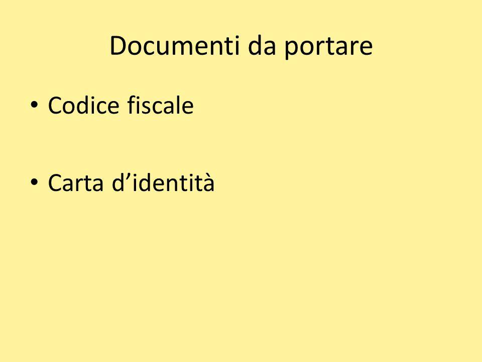 Documenti da portare Codice fiscale Carta didentità