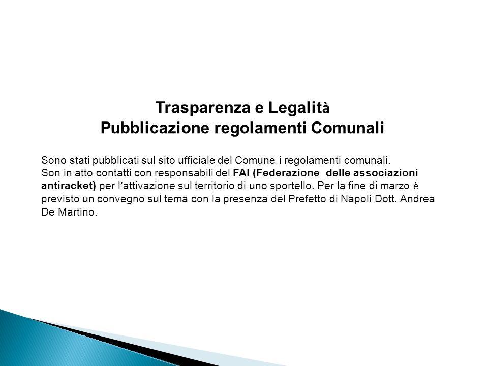 Trasparenza e Legalit à Pubblicazione regolamenti Comunali Sono stati pubblicati sul sito ufficiale del Comune i regolamenti comunali.