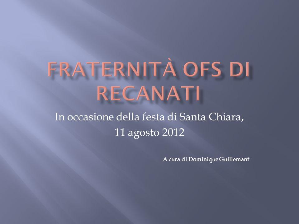 In occasione della festa di Santa Chiara, 11 agosto 2012 A cura di Dominique Guillemant