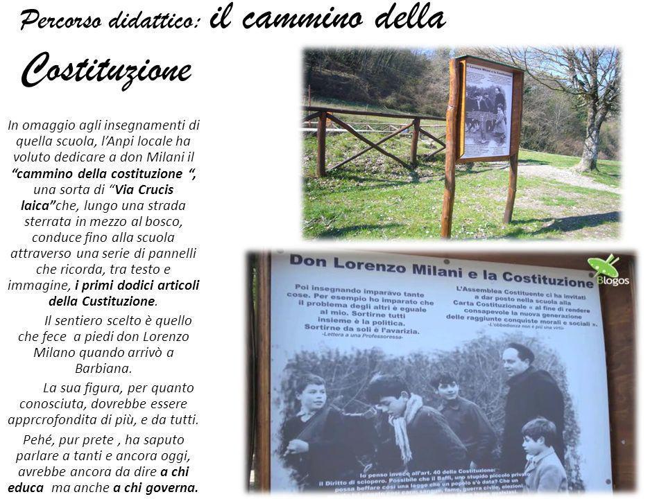 Percorso didattico: il cammino della Costituzione In omaggio agli insegnamenti di quella scuola, lAnpi locale ha voluto dedicare a don Milani il cammi