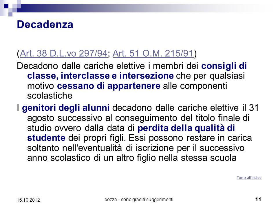bozza - sono graditi suggerimenti 11 16.10.2012 Decadenza (Art. 38 D.L.vo 297/94; Art. 51 O.M. 215/91)Art. 38 D.L.vo 297/94Art. 51 O.M. 215/91 Decadon