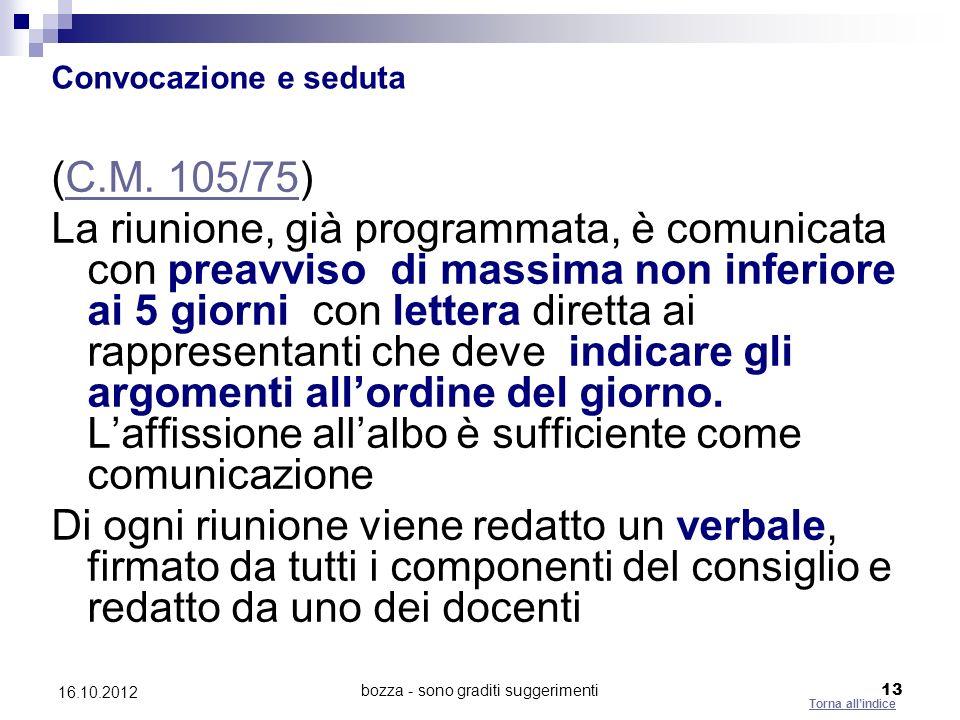 bozza - sono graditi suggerimenti 13 16.10.2012 Convocazione e seduta (C.M. 105/75)C.M. 105/75 La riunione, già programmata, è comunicata con preavvis