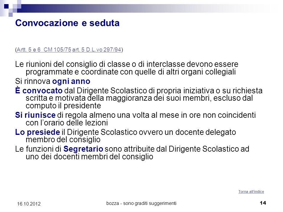 bozza - sono graditi suggerimenti 14 16.10.2012 Convocazione e seduta (Artt. 5 e 6 CM 105/75 art. 5 D.L.vo 297/94)Artt. 5 e 6 CM 105/75art. 5 D.L.vo 2