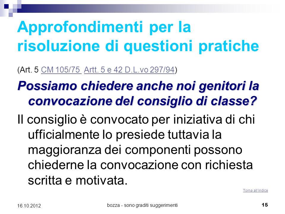 bozza - sono graditi suggerimenti 15 16.10.2012 Approfondimenti per la risoluzione di questioni pratiche (Art. 5 CM 105/75 Artt. 5 e 42 D.L.vo 297/94)