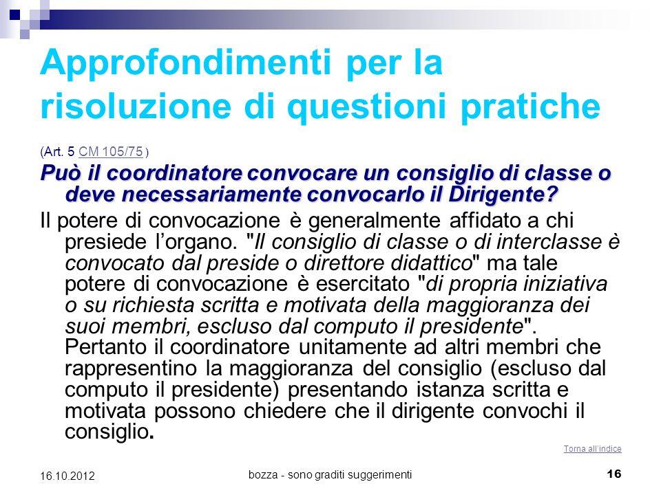 bozza - sono graditi suggerimenti 16 16.10.2012 Approfondimenti per la risoluzione di questioni pratiche (Art. 5 CM 105/75 )CM 105/75 Può il coordinat