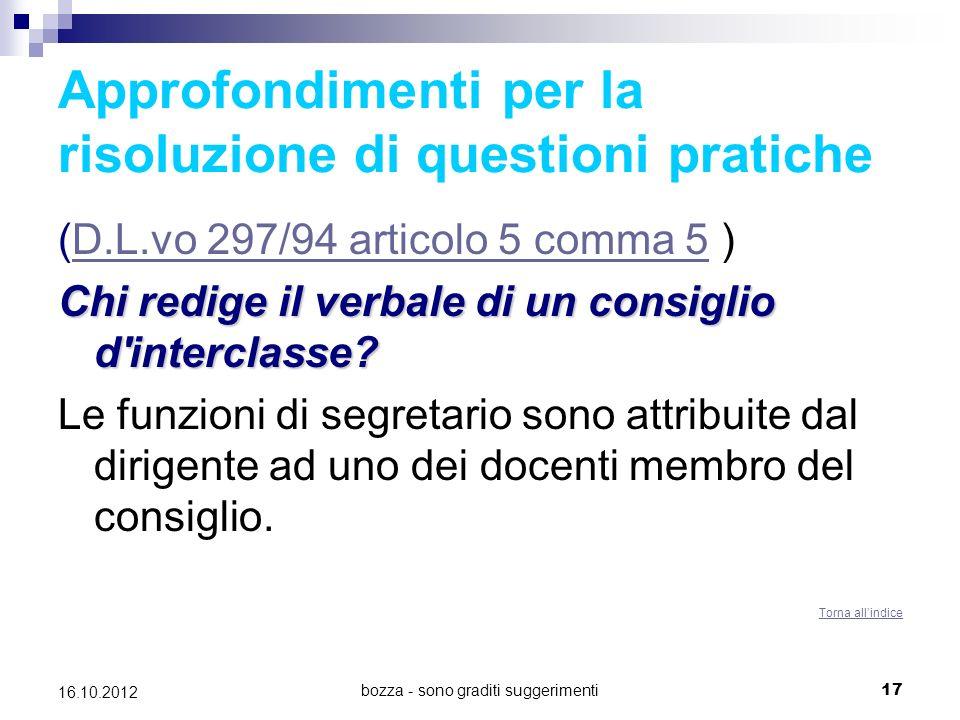 bozza - sono graditi suggerimenti 17 16.10.2012 Approfondimenti per la risoluzione di questioni pratiche (D.L.vo 297/94 articolo 5 comma 5 )D.L.vo 297