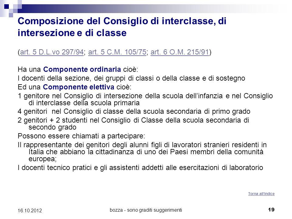 bozza - sono graditi suggerimenti 19 16.10.2012 Composizione del Consiglio di interclasse, di intersezione e di classe (art. 5 D.L.vo 297/94; art. 5 C