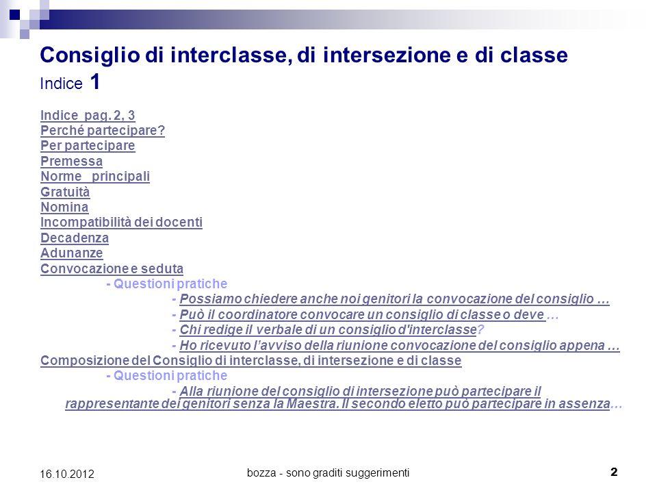 bozza - sono graditi suggerimenti 2 16.10.2012 Consiglio di interclasse, di intersezione e di classe Indice 1 Indice pag. 2, 3 Perché partecipare? Per