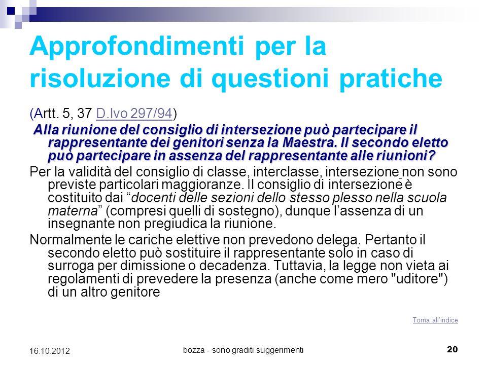 bozza - sono graditi suggerimenti 20 16.10.2012 Approfondimenti per la risoluzione di questioni pratiche (Artt. 5, 37 D.lvo 297/94)D.lvo 297/94 Alla r