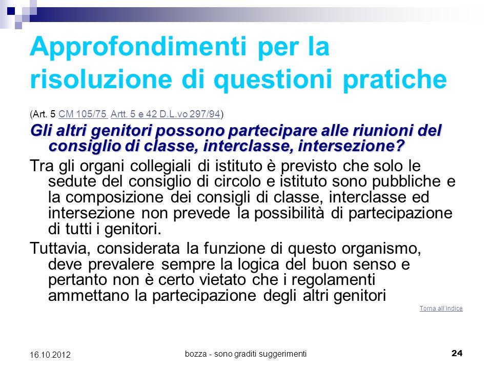bozza - sono graditi suggerimenti 24 16.10.2012 Approfondimenti per la risoluzione di questioni pratiche (Art. 5 CM 105/75 Artt. 5 e 42 D.L.vo 297/94)
