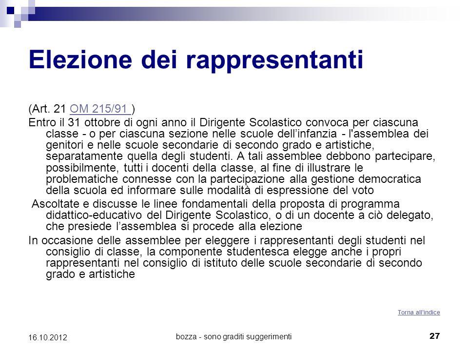 bozza - sono graditi suggerimenti 27 16.10.2012 Elezione dei rappresentanti (Art. 21 OM 215/91 )OM 215/91 Entro il 31 ottobre di ogni anno il Dirigent