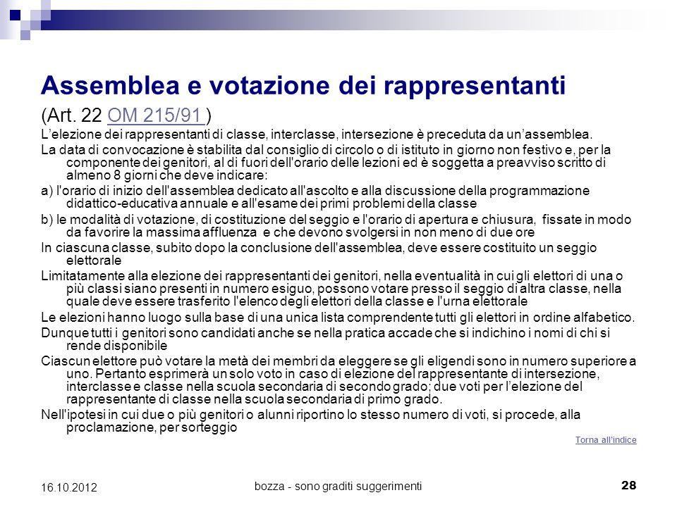 bozza - sono graditi suggerimenti 28 16.10.2012 Assemblea e votazione dei rappresentanti (Art. 22 OM 215/91 )OM 215/91 Lelezione dei rappresentanti di