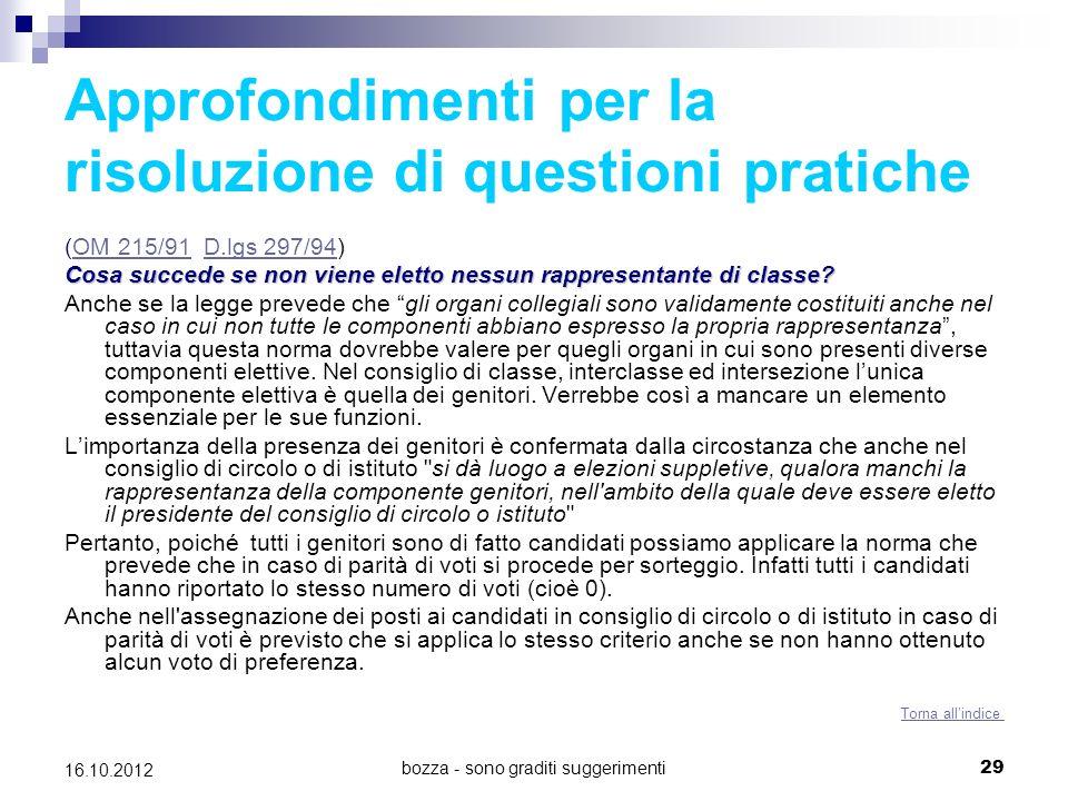 bozza - sono graditi suggerimenti 29 16.10.2012 Approfondimenti per la risoluzione di questioni pratiche (OM 215/91 D.lgs 297/94)OM 215/91D.lgs 297/94
