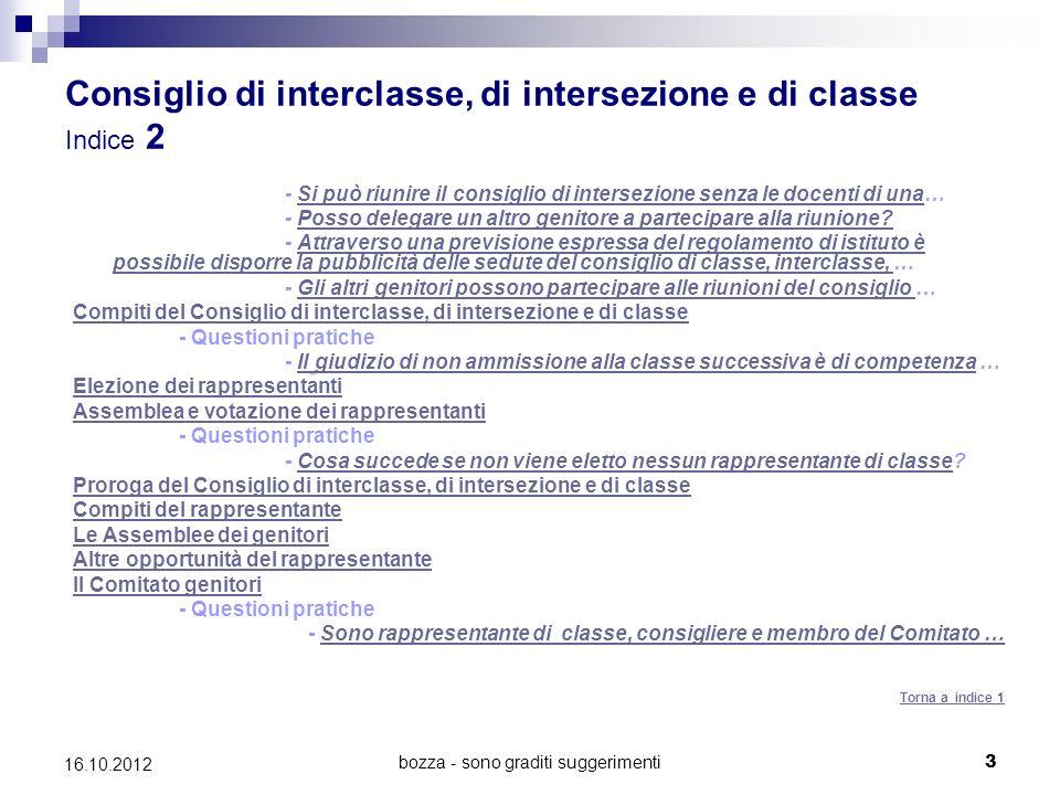 bozza - sono graditi suggerimenti 3 16.10.2012 Consiglio di interclasse, di intersezione e di classe Indice 2 - Si può riunire il consiglio di interse