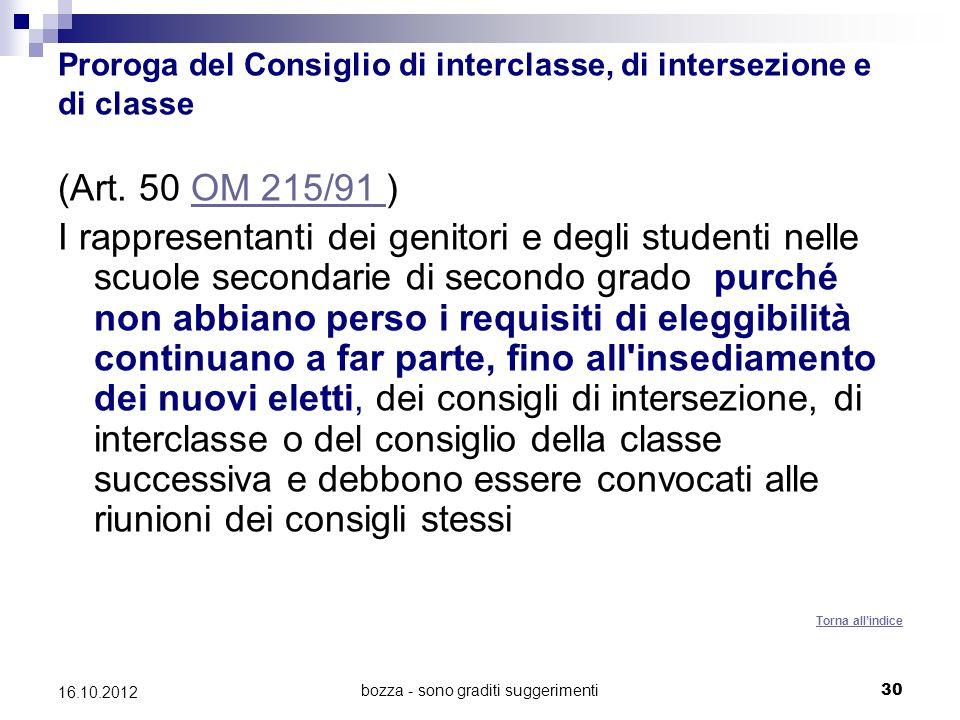 bozza - sono graditi suggerimenti 30 16.10.2012 Proroga del Consiglio di interclasse, di intersezione e di classe (Art. 50 OM 215/91 )OM 215/91 I rapp