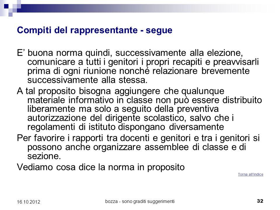 bozza - sono graditi suggerimenti 32 16.10.2012 Compiti del rappresentante - segue E buona norma quindi, successivamente alla elezione, comunicare a t