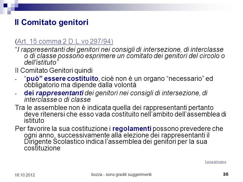 bozza - sono graditi suggerimenti 35 16.10.2012 Il Comitato genitori (Art. 15 comma 2 D.L.vo 297/94)Art. 15 comma 2 D.L.vo 297/94) I rappresentanti de