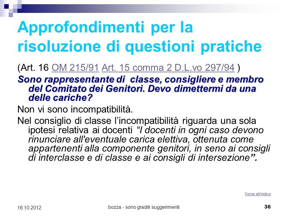 bozza - sono graditi suggerimenti 36 16.10.2012 Approfondimenti per la risoluzione di questioni pratiche (Art. 16 OM 215/91 Art. 15 comma 2 D.L.vo 297