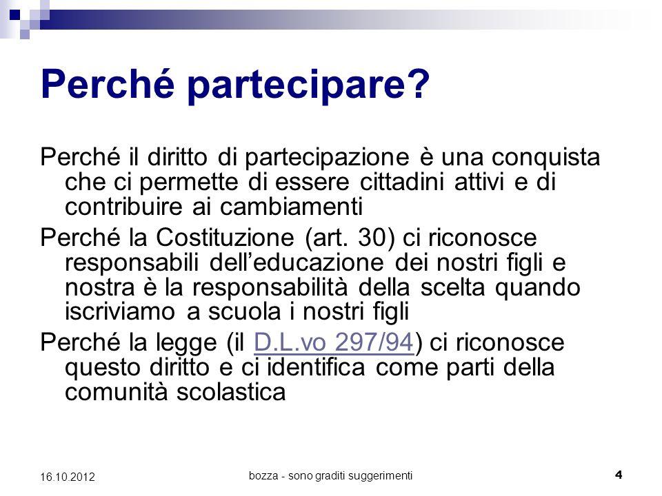 bozza - sono graditi suggerimenti 4 16.10.2012 Perché partecipare? Perché il diritto di partecipazione è una conquista che ci permette di essere citta