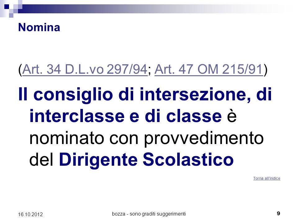 bozza - sono graditi suggerimenti 30 16.10.2012 Proroga del Consiglio di interclasse, di intersezione e di classe (Art.