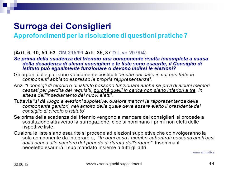 bozza - sono graditi suggerimenti11 30.06.12 Surroga dei Consiglieri Approfondimenti per la risoluzione di questioni pratiche 7 (Artt. 6, 10, 50, 53 O