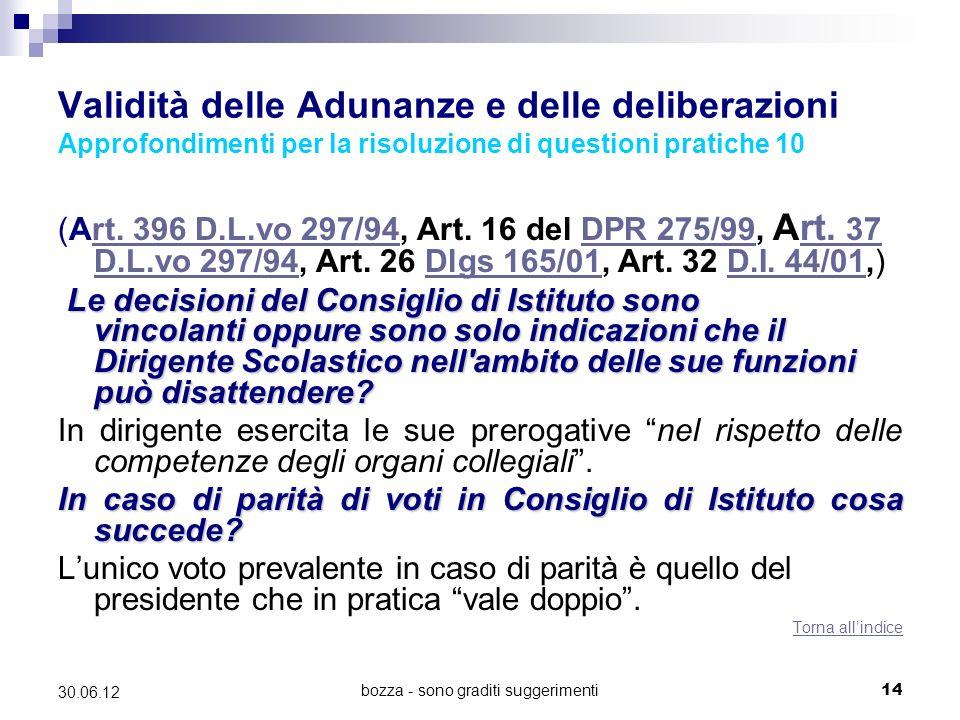 bozza - sono graditi suggerimenti14 30.06.12 Validità delle Adunanze e delle deliberazioni Approfondimenti per la risoluzione di questioni pratiche 10 (Art.