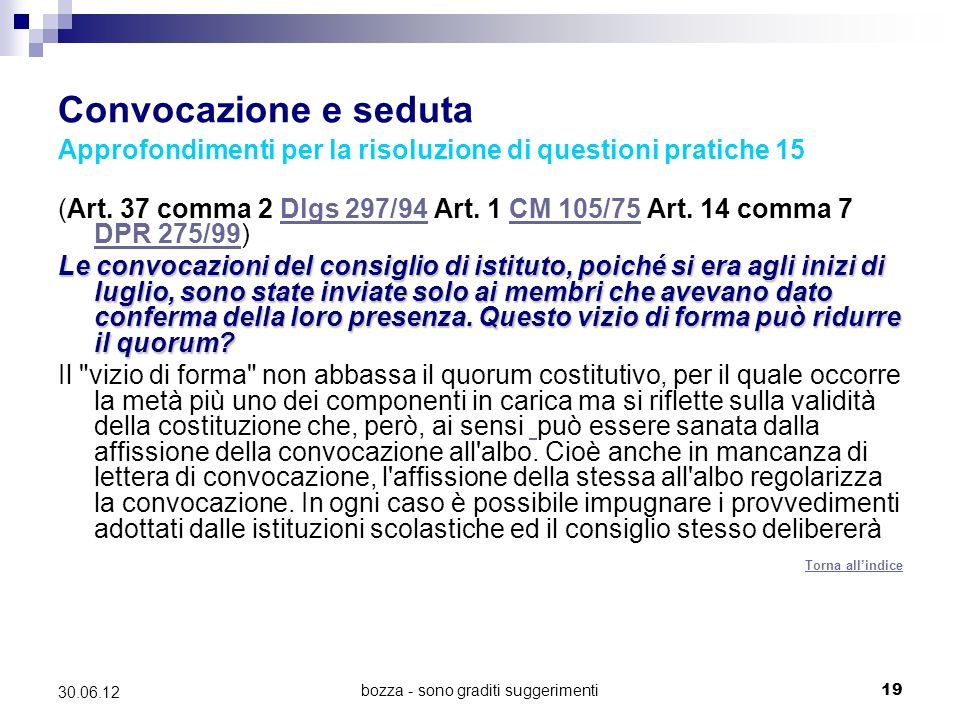 bozza - sono graditi suggerimenti19 30.06.12 Convocazione e seduta Approfondimenti per la risoluzione di questioni pratiche 15 (Art. 37 comma 2 Dlgs 2