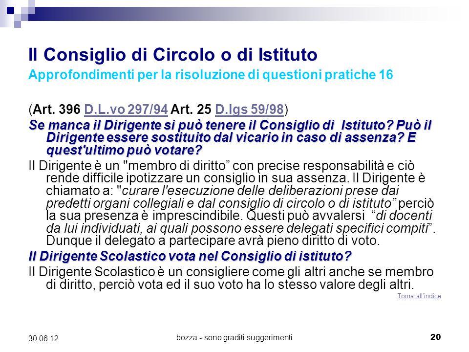 bozza - sono graditi suggerimenti20 30.06.12 Il Consiglio di Circolo o di Istituto Approfondimenti per la risoluzione di questioni pratiche 16 (Art.