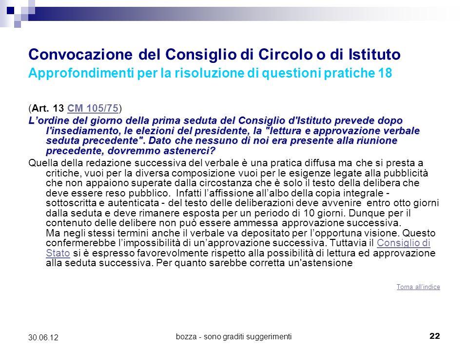 bozza - sono graditi suggerimenti22 30.06.12 Convocazione del Consiglio di Circolo o di Istituto Approfondimenti per la risoluzione di questioni pratiche 18 (Art.