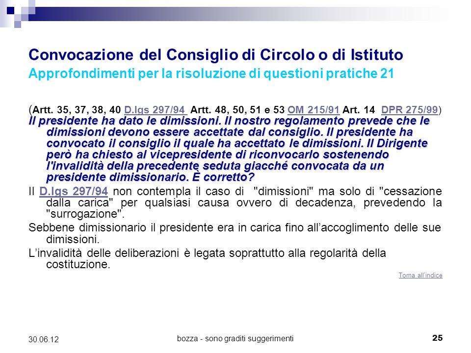 bozza - sono graditi suggerimenti25 30.06.12 Convocazione del Consiglio di Circolo o di Istituto Approfondimenti per la risoluzione di questioni pratiche 21 ( Artt.