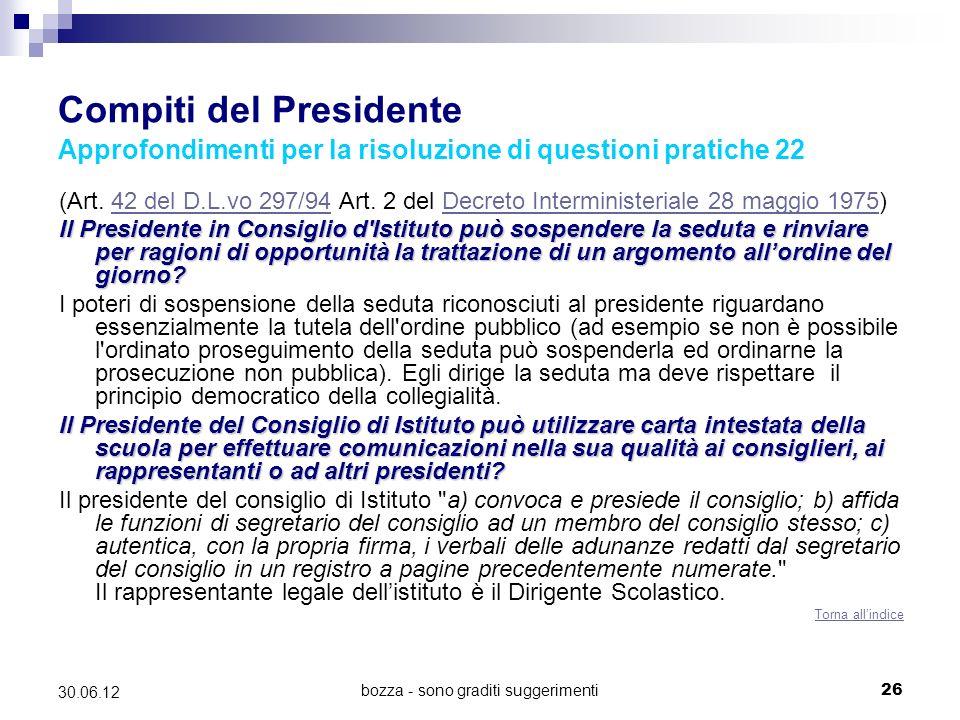 bozza - sono graditi suggerimenti26 30.06.12 Compiti del Presidente Approfondimenti per la risoluzione di questioni pratiche 22 (Art.