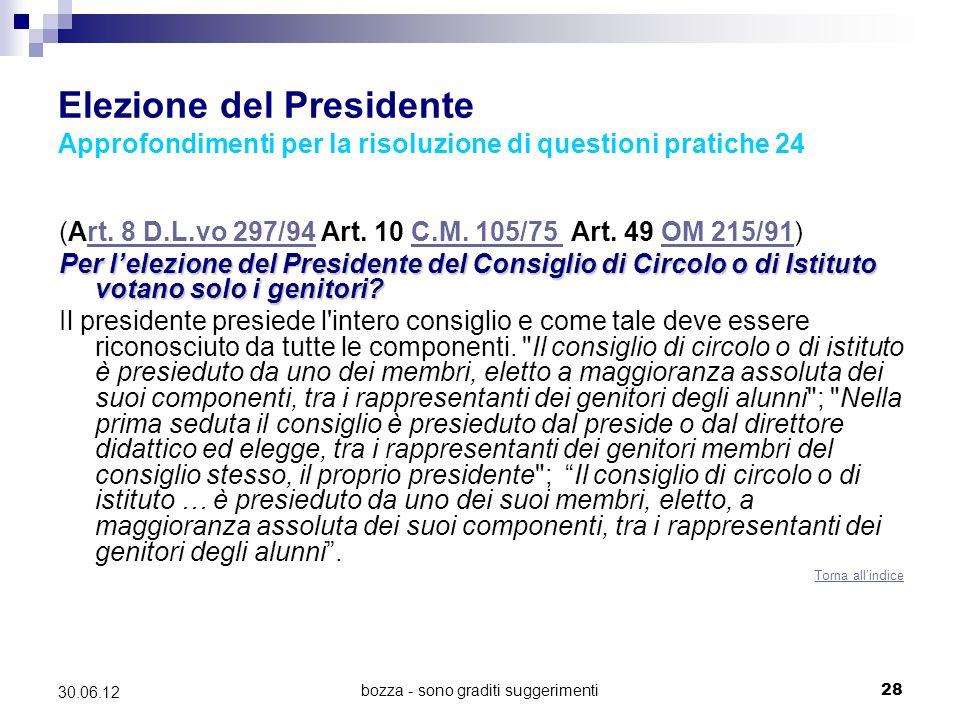bozza - sono graditi suggerimenti28 30.06.12 Elezione del Presidente Approfondimenti per la risoluzione di questioni pratiche 24 (Art. 8 D.L.vo 297/94