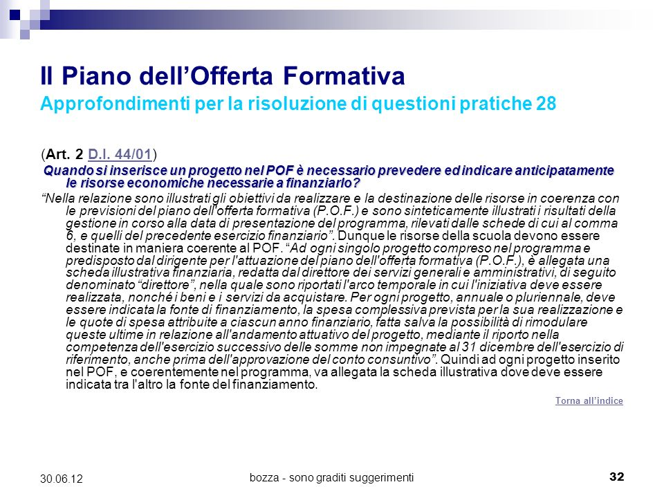 bozza - sono graditi suggerimenti32 30.06.12 Il Piano dellOfferta Formativa Approfondimenti per la risoluzione di questioni pratiche 28 (Art. 2 D.I. 4